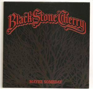 Cover - Black Stone Cherry: Maybe Someday