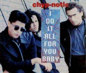Cover - Chyp-Notic: I Do It All For You, Baby