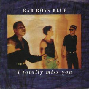 Bad Boys Blue: I Totally Miss You - Cover