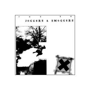 Cover - Ex, The: Joggers & Smoggers