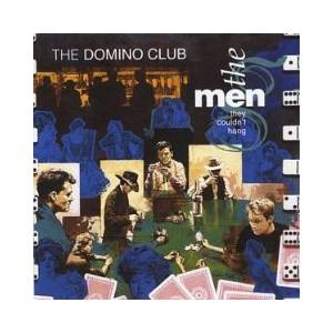 The Men They Couldn't Hang: Domino Club, The - Cover