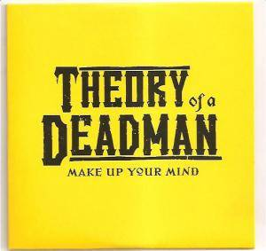 Cover - Theory Of A Deadman: Make Up Your Mind