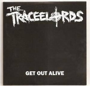 Cover - Traceelords, The: Get Out Alive