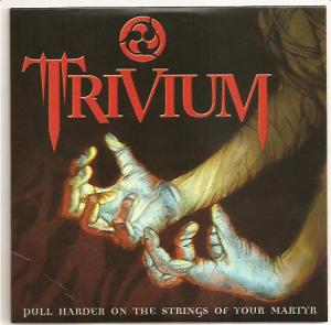 Cover - Trivium: Pull Harder On The Strings Of Your Martyr