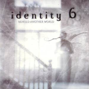 Identity 6 [Behold Another World] - Cover
