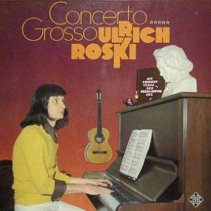 Cover - Ulrich Roski: Concerto Grosso