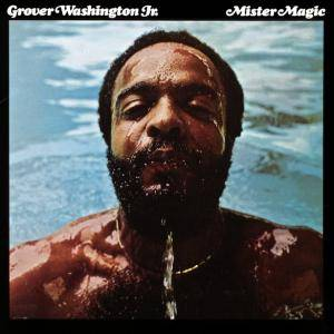 Grover Washington Jr.: Mister Magic - Cover