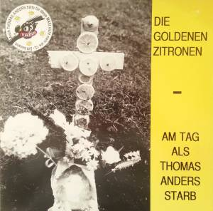 Die Goldenen Zitronen: Am Tag Als Thomas Anders Starb - Cover