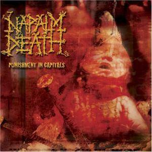 Napalm Death: Punishment In Capitals - Cover