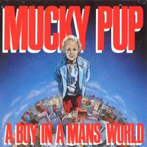 Cover - Mucky Pup: Boy In A Mans World, A