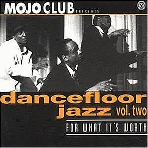 Mojo Club Presents Dancefloor Jazz Vol. 02 - For What It's Worth - Cover