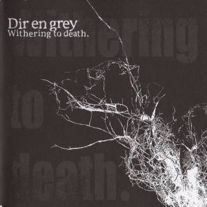 Dir en grey: Withering To Death. - Cover