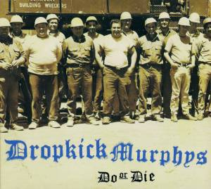 Dropkick Murphys: Do Or Die (CD) - Bild 1