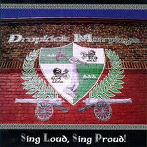 Dropkick Murphys: Sing Loud, Sing Proud! - Cover