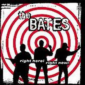 Cover - Bates, The: Right Here! Right Now!