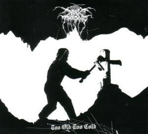 Darkthrone: Too Old Too Cold (Mini-CD / EP) - Bild 1