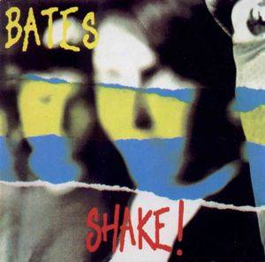 Cover - Bates, The: Shake!