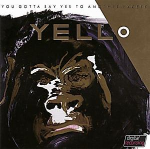 Yello: You Gotta Say Yes To Another Excess - Cover
