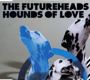 Cover - Futureheads, The: Hounds Of Love