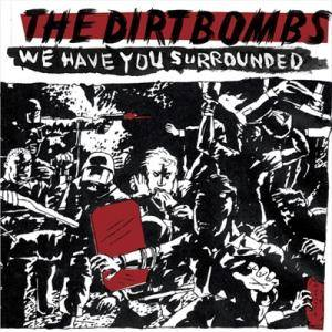 Cover - Dirtbombs, The: We Have You Surrounded