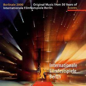 Berlinale 2000 - Original Music From 50 Years Of Internationale Filmfestspiele Berlin (Scores) - Cover