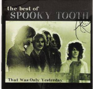 Spooky Tooth: Best Of Spooky Tooth: That Was Yesterday, The - Cover