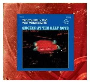 Wynton Kelly Trio & Wes Montgomery: Smokin' At The Half Note - Cover
