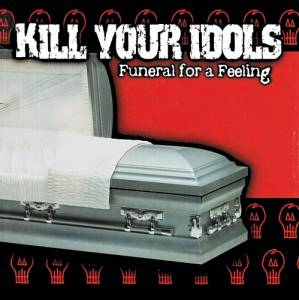 Cover - Kill Your Idols: Funeral For A Feeling