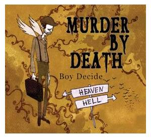 Cover - Murder By Death: Boy Decide