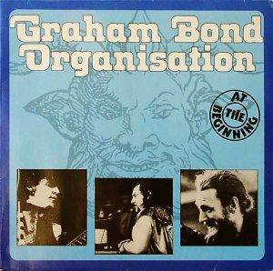 Cover - Graham Bond Organization, The: At The Beginning