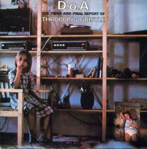 Cover - Throbbing Gristle: D.O.A. The Third And Final Report Of Throbbing Gristle