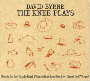 Cover - David Byrne: Knee Plays, The