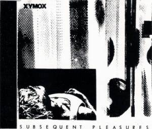 Cover - Xymox: Subsequent Pleasures