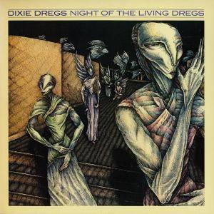 Cover - Dixie Dregs: Night Of The Living Dregs