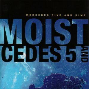 Cover - Moist: Mercedes Five And Dime