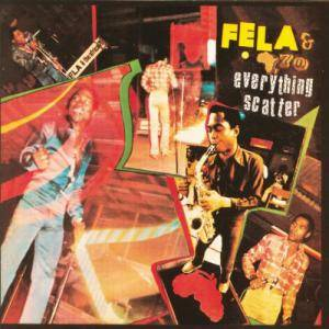 Cover - Fela Kuti & The Africa '70: Everything Scatter