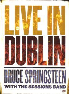 Bruce Springsteen With The Sessions Band: Live In Dublin - Cover