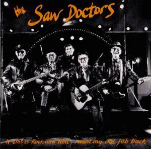 Cover - Saw Doctors, The: If This Is Rock And Roll, I Want My Old Job Back