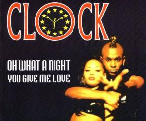 Clock: Oh What A Night / You Give Me Love - Cover