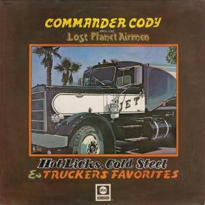Cover - Commander Cody & His Lost Planet Airmen: Hot Licks, Cold Steel & Truckers Favorites