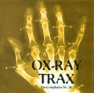 Cover - Forced To Decay: Ox-Compilation #26: Ox-Ray Trax