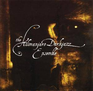 The Kilimanjaro Darkjazz Ensemble: Kilimanjaro Darkjazz Ensemble, The - Cover