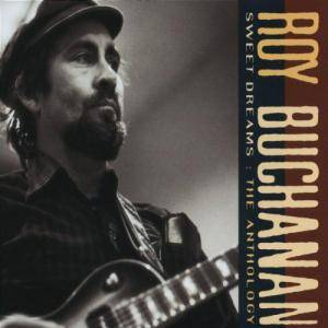 Roy Buchanan: Sweet Dreams: The Anthology - Cover
