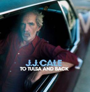 J.J. Cale: To Tulsa And Back - Cover