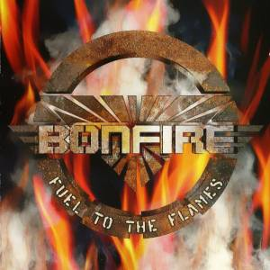 Bonfire: Fuel To The Flames - Cover