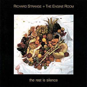 Richard Strange & The Engine Room: Rest Is Silence, The - Cover