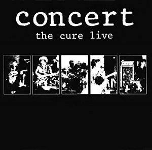 The Cure: Concert - The Cure Live (CD) - Bild 1