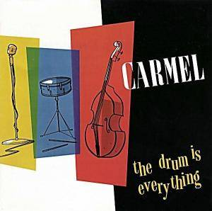 Carmel: Drum Is Everything, The - Cover