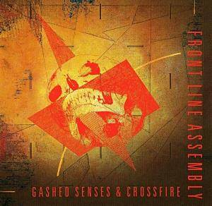 Cover - Front Line Assembly: Gashed Senses & Crossfire
