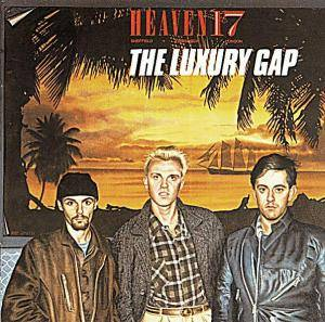 Heaven 17: Luxury Gap, The - Cover